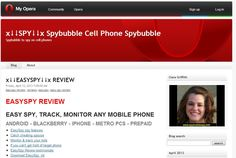 http://my.opera.com/clarawgriffith/blog/2013/04/12/x-easyspy-x-review  EasySpy Review  EASYSPY REVIEW - EASY SPY, TRACK, MONITOR ANY MOBILE PHONE ANDROID - BLACKBERRY - IPHONE - METRO PCS – PREPAID  easyspy review, easy spy review, easyspy reviews