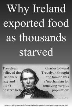 One of the many tragic ironies of famine stricken Ireland is that as people died of starvation, thousands of tons of grain that could have saved them was instead shipped out of the country. How could such a seemingly perverse and inhuman policy be allowed to continue?