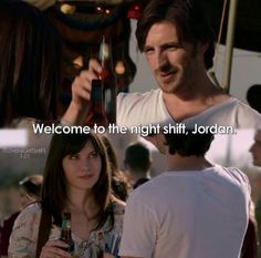 "#Season1 ""Welcome to the Night Shift, Jordan."""