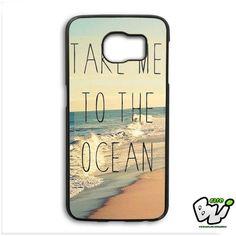 Take Me To The Ocean Samsung Galaxy S6 Edge Case
