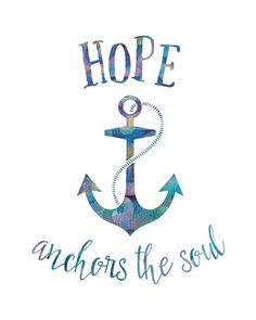 Hope Anchors the Soul Printable Art, Nautical Printable, Ocean Art… Navy Quotes, Anchor Quotes, Nautical Quotes, Anchor Art, Hope Anchor, Ocean Quotes, Beach Quotes, Bible Quotes, Bible Verses