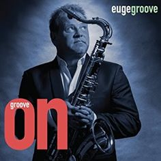 2017 release. For over 15 years saxophonist Euge Groove has been a consistent best-seller on the Contemporary Jazz charts scoring hit after hit at Smooth Jazz radio including more than half a dozen #1 hits and hitting #1 on the Billboard Contemporary Jazz chart; in short Euge Groove is one of the genre's stars. Groove On! Delivers Euge Groove's trademark funk/jazz grooves on a wide-ranging set including potential radio hits as well as feel-good album tracks. Highlights include a sparkling…