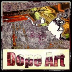 DOPE ART.