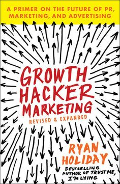 Last night, I finished reading Growth Hacker Marketing: A Primer on the Future of PR, Marketing, and Advertising* by Ryan Holiday. I think it is essential reading for small business owners and nonp… Marketing Pdf, Marketing Guru, Marketing Budget, Inbound Marketing, Marketing Digital, Marketing And Advertising, Social Media Marketing, Marketing Books, Facebook Marketing