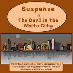 Suspense in The Devil in the White City Burnham, American Literature, White City, The Book, Devil, Author, Teacher, English, Student
