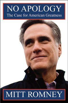 """No Apology"" by Mitt Romney - NEED I SAY MORE?"