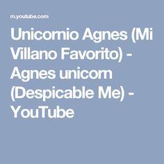 Unicornio Agnes (Mi Villano Favorito) - Agnes unicorn (Despicable Me) - YouTube