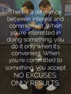 There's a difference between interest and commitment. When you're interested in doing something you do it only when it's convenient. When you're committed to something you accept NO EXCUSES; ONLY RESULTS. #BeEpic