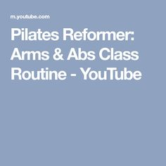 Pilates Reformer: Arms & Abs Class Routine - YouTube