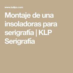 Montaje de una insoladoras para serigrafía | KLP Serigrafía