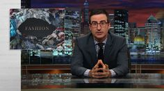 Last Week Tonight with John Oliver: Fashion (HBO). Watch a documentary called The True Cost - if you have any social conscience at all, you're going to feel like you want to vomit. And never buy clothes again.