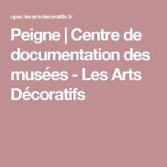 Peigne   Centre de documentation des musées - Les Arts Décoratifs