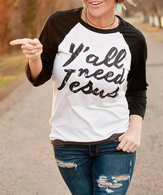 Love this Ruby's Rubbish White & Black 'Y'all Need Jesus' Raglan Tee by Ruby's Rubbish on #zulily! #zulilyfinds
