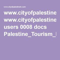 www.cityofpalestinetx.com users 0008 docs Palestine_Tourism_Map_15.pdf