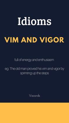 """Vim and Vigor"" = full of energy and enthusiasm Daily English Vocabulary, Good Vocabulary, English Writing Skills, Learn English Grammar, Learn English Words, English Phrases, English Idioms, English Language Learning, Interesting English Words"