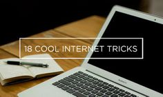 18 Cool Internet Tricks You Didn't Know Existed