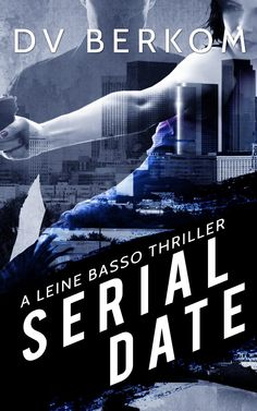 Serial Date: A Leine Basso Thriller by D.V. Berkom  Get your FREE copy now! http://www.planetebooks.net/serial-date-a-leine-basso-thriller-by-d-v-berkom/
