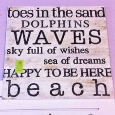 toes in the sand, dolphins, waves, sky full of wishes, sea of dreams, happy to be here, beach!