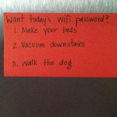 parenting done right, wifi password, do your chores first - LMFAO ahahaha i am doing this