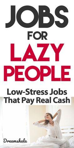 18 jobs for lazy people- make $100 per day. #lazy #lazyjobs #lazypeople #jobsforlazypeople #onlinejobs #sidejobs #sidehustles #extramoneyideas #makemoneyonline #easyjobsforlazypeople #easyjobs Work From Home Careers, Legitimate Work From Home, Make Money From Home, Make Money Online, How To Make Money, Low Stress Jobs, Lazy People, List Of Jobs, Flexible Working