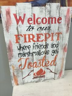"Welcome to Our Firepit... where friends and marshmallows get TOASTED! The perfect pallet sign for your fire pit! 15""x20"" and ready to hang!"