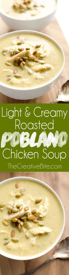 Light & Creamy Roasted Poblano Chicken Soup is a surprisingly healthy dinner full of bold flavor and spice from roasted poblano peppers, onion, carrots and tender chicken, then finished off with pepitas for a delicious crunch! #Healthy #Chicken #Soup