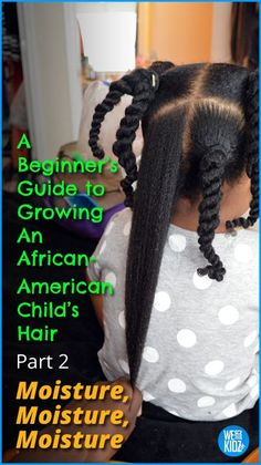A Beginners Guide to Growing an African American Child's Hair – Pt. 2: Moisture, Moisture, Moisture
