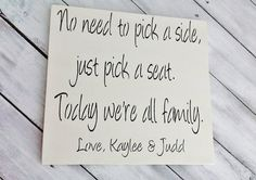 Customized seating plan sign w/names casual seating  No need to pick a side, just pick a seat. today were all family. Love bride & groom via Etsy