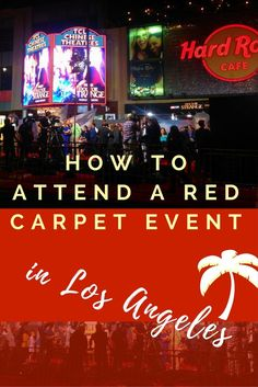 How To Attend a Red Carpet Event in Los Angeles