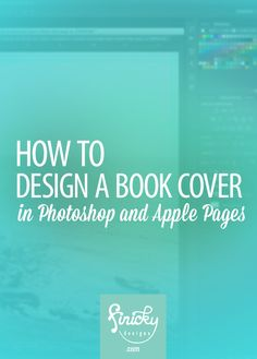 How to Design a Book Cover in Photoshop and Apple Pages + FREE Apple pages book cover template!