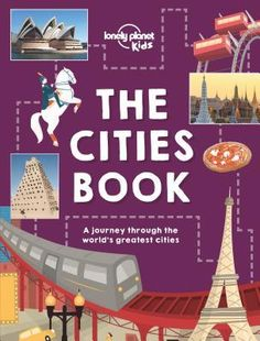 The Cities Book by Lonely Planet Kids — Reviews, Discussion, Bookclubs, Lists