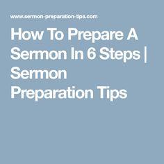 How To Prepare A Sermon In 6 Steps   Sermon Preparation Tips