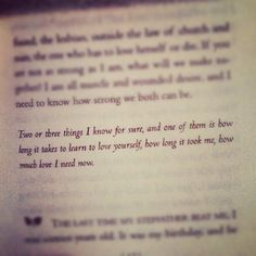 How long it takes to learn to love yourself. --Dorothy Allison