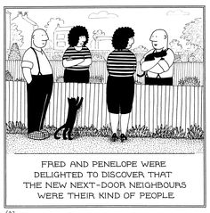 Created by Rupert Fawcett. I have produced a few different things over the years and am best known. Next Door Neighbor, Kinds Of People, Over The Years, Funny Pictures, Jokes, Humor, Comics, Cartoons, Funny Pics