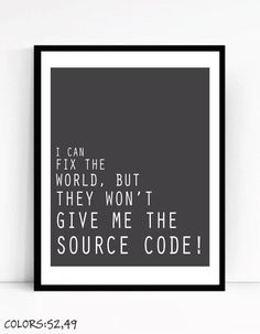 Printable I Can Fix The World Art For Geeks, Wall Art Decor,Digital Download,Office Quote Computer Coding Programming Software Engineer by TalkingPictures on Etsy