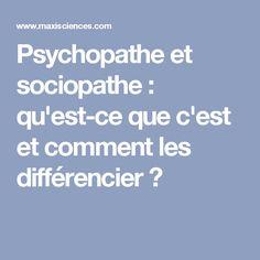 Psychopathe et sociopathe : qu'est-ce que c'est et comment les différencier ?