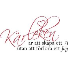Vad tycker du? Nice Picture Quotes, Cute Love Quotes, Love Poems, Great Words, Wise Words, Love Of My Life, Just Love, Swedish Quotes, Wedding Poems