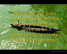 FeelHearty Every Moment of Your Life by Living One Moment At a Time. From the book: http://www.amazon.com/Insights-Happier-Life-Shortcuts-Creating-ebook/dp/B011W12STQ