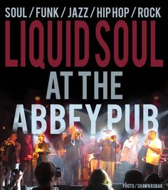 Liquid Soul Live at The Abbey Pub #Chicago Get Tickets online now ~ #BottomsUp!