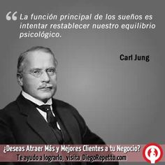La funcion principal de los sueños es intentar restablecer nuestro equilibrio psicologico. Carl Jung