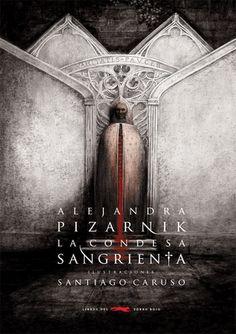 La condesa sangrienta, de    Alejandra Pizarnik, ilustrado por Santiago Caruso.  Libros del Zorro Rojo