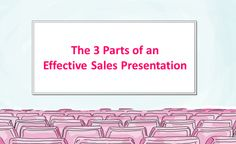 Always remember these 3 Acts when preparing an Effective Sales Presentation
