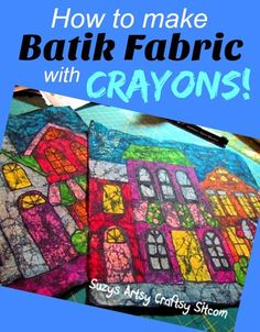 how to make batik fabric with crayons                                                                                                                                                                                 More
