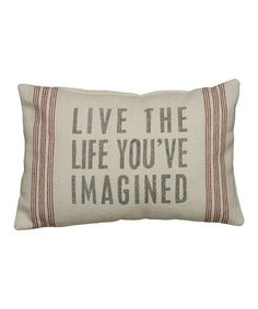 Look what I found on #zulily! Natural 'Live the Life You've Imagined' Pillow #zulilyfinds