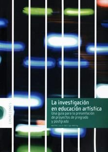 La investigación en educación artística : una guía para la presentación de proyectos de pregrado y postgrado / Martha Lucía Barriga Monroy. N 85 B23