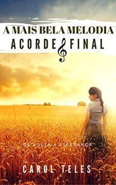 A Mais Bela Melodia: Acorde Final (Melodia Livro 3) - eBooks na Amazon.com.br
