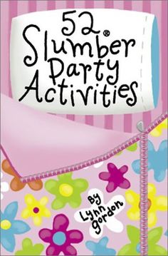 Slumber party games. I used to have slumber parties all the time!! I can't wait to host them for my daughter!!! :)