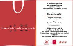 """Lançamento do livro """"Cliente Secreto, a metodologia que revolucionou o atendimento ao consumidor"""" de Stella Kochen Susskind, presidente da Shopper Experience"""