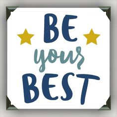 """Be Your Best 