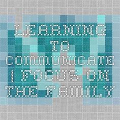 Learning to Communicate | Focus on the Family